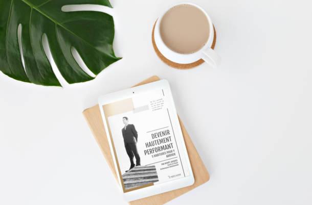 Mock-up du ebook «Devenir Hautement Performant - 5 habitudes pour y arriver» | Benoît Jacques